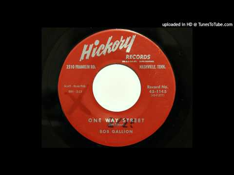 Bob Gallion - One Way Street (Hickory 1145) [1961 country]