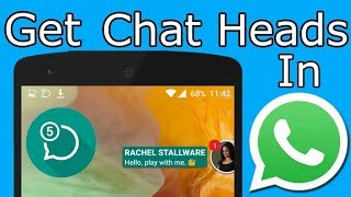 Enable Whatsapp Chat Heads Like Facebook Messenger(NO ROOT)