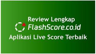 REVIEW FLASHSCORE ID APLIKASI LIVE SCORE TERBAIK