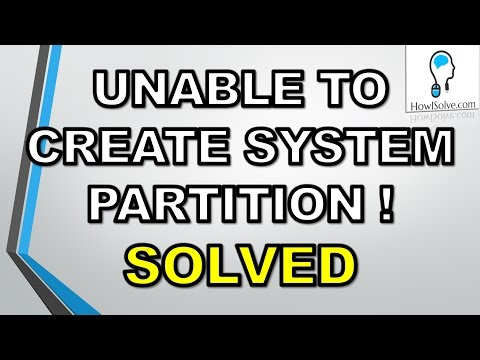 Setup was Unable to Create a New System Partition [Solved] [Windows 7, 8 &10]