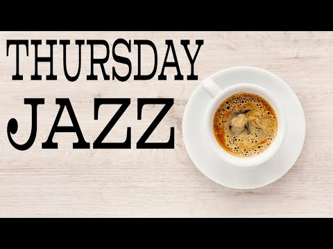 Thursday Coffee Music - Relaxing JAZZ Playlist For Work & Study