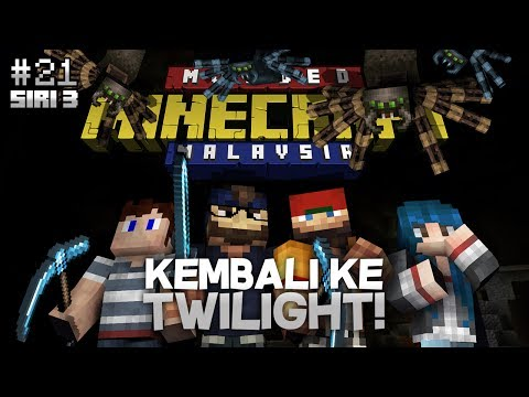 Modded Minecraft Malaysia S3 - E21 - Kembali Ke Twilight