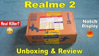 Realme 2 Unboxing, First Look, Hands On & Review - Notch Display Under Rs.9000/- 🔥😳🔥