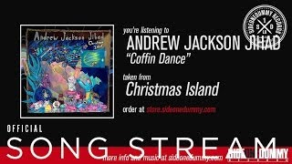 "Andrew Jackson Jihad - ""Coffin Dance"""
