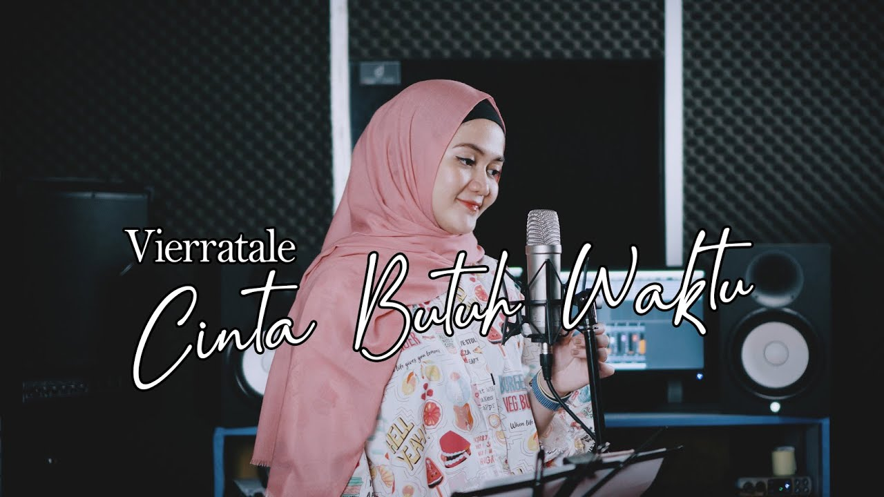 Download Vierratale - Cinta Butuh Waktu (Cover By Larasati)