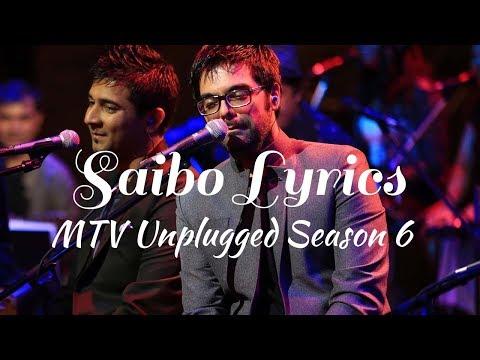 J || Saibo Lyrics - Mtv Unplugged Season 6 | Sachin Jigar