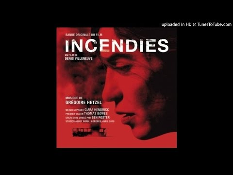 Incendies - Incendies (end credits)