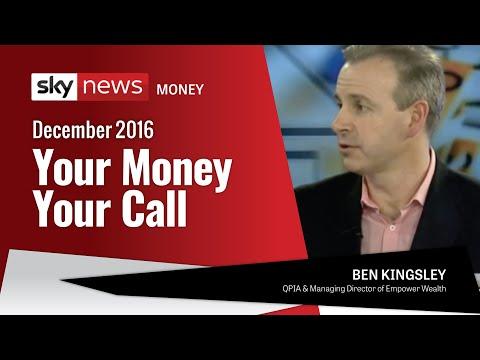 Sky News - Your Money Your Call  December 2016 - Ben Kingsley