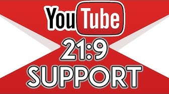 YouTube 21:9 Support