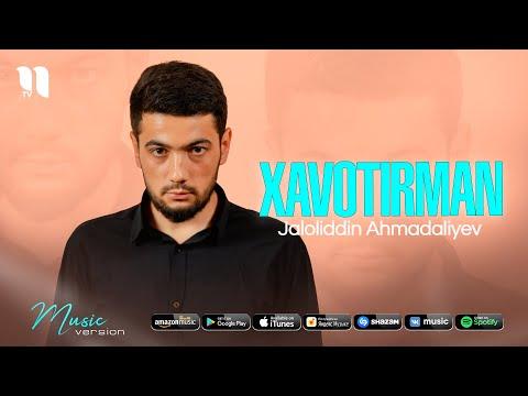 Jaloliddin Ahmadaliyev - Xavotirman (audio 2021)