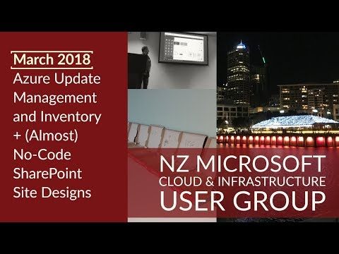 March 2018 - Azure Update Management And Inventory + (Almost) No-Code SharePoint Site Designs