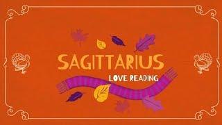 SAGITTARIUS MID-MONTH 15-30TH NOV. 2018 LOVE TAROT READING 🦃