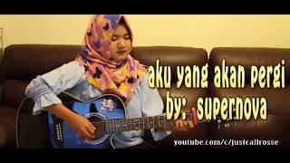 Aku yang akan pergi - SUPERNOVA cvr by JustCall Rosse