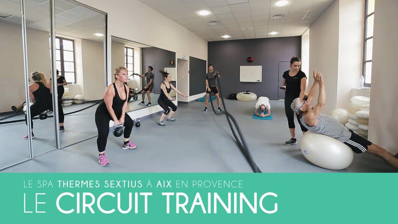 Le Circuit Training Le Spa Thermes Sextius Youtube