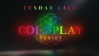 Paradise and Everglow (Coldplay)   Indian Tribute   Tushar Lall (TIJP)