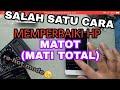 - CARA MEMPERBAIKI HP ANDROID MATI TOTAL.. HOW TO FIX REPAIR SMARTPHONE DEAD