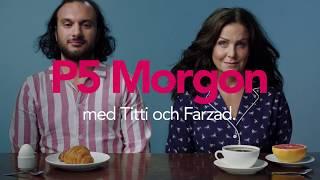 P5 Morgon med Titti Schultz och Farzad Nouri