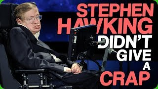 Stephen Hawking Didn't Gİve a Crap (Public Figures Who Are Surprisingly Down to Earth)