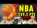 BEST BETTING STRATEGY NBA -239.5 pts method