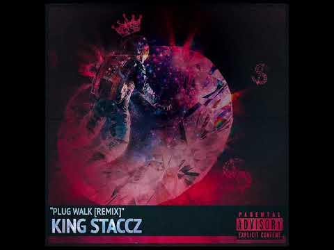 King Staccz - Plug Walk Remix