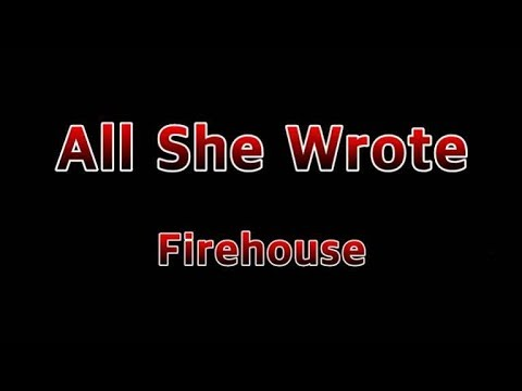 All she wrote - Firehouse(Lyrics)
