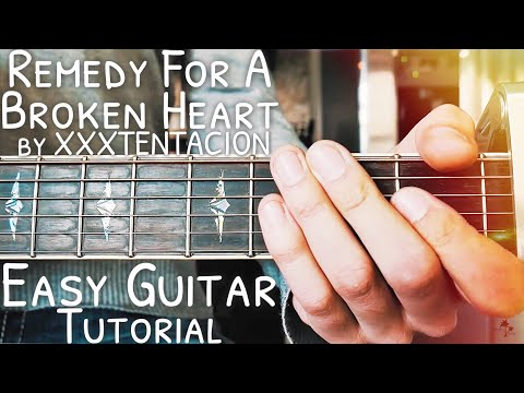 Remedy For A Broken Heart XXXTENTACION Guitar Tutorial // Remedy For A Broken Heart Guitar