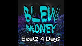 BLEW MONEY - Beatz 4 Days - Official Video