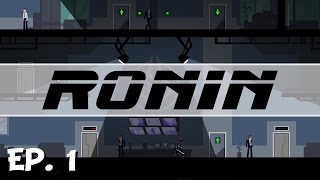 RONIN - Ep. 1 - Gameplay Introduction! - Let