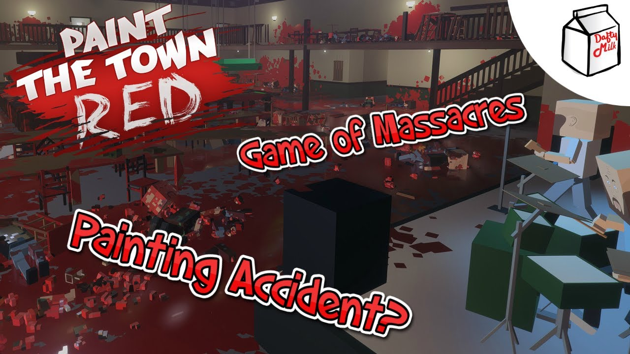 Game Of Massacres Paint The Town Red Youtube