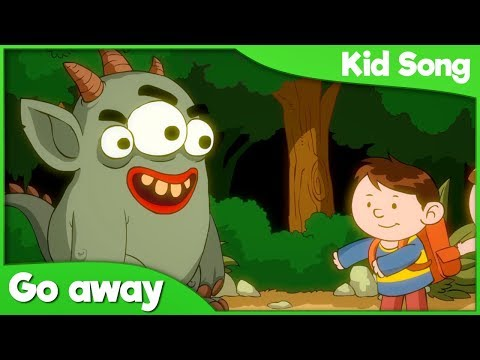Go Away Scary Monster Go Away Song for Kids | Nursery Rhymes 2018 | Children's and Toddlers Song