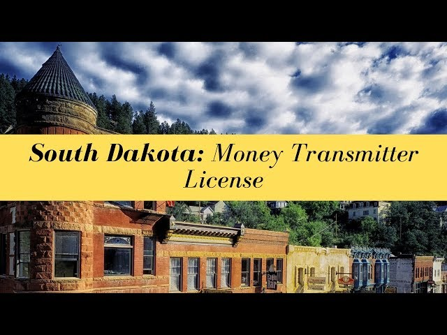 South Dakota Money Transmitter License (UPDATED FOR 2020)