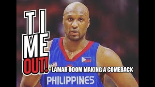 Time Out #194: Lamar Odom Making a Comeback With Mighty Sports Philippines!