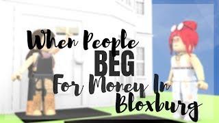 Quand les gens mendient pour de l'argent à Bloxburg (fr) Roblox