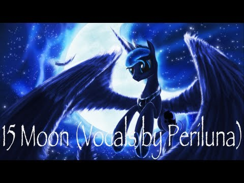 15 Moon (Vocals by Periluna) - Pony Empires Complete