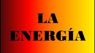 HISTORIA DE LA ENERGÍA-Tipos de energía y modelos