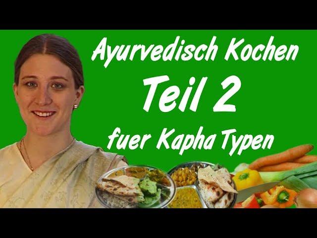 Ayurveda Kochkurs für Kapha-Typen Teil 2 Vorbereitung der Zutaten