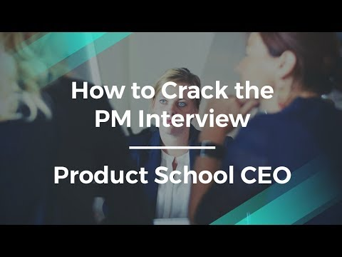 How to Crack the Product Manager Interview by Product School CEO