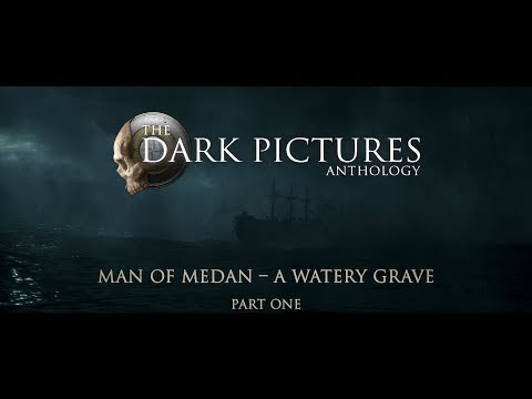 The Dark Pictures – Man of Medan: Dev Diary #2 Pt. 1 | PS4, X1, and PC