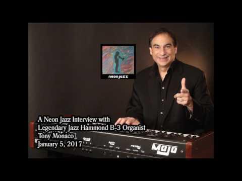 A Neon Jazz Interview with Legendary Jazz Hammond B-3 Organist Tony Monaco
