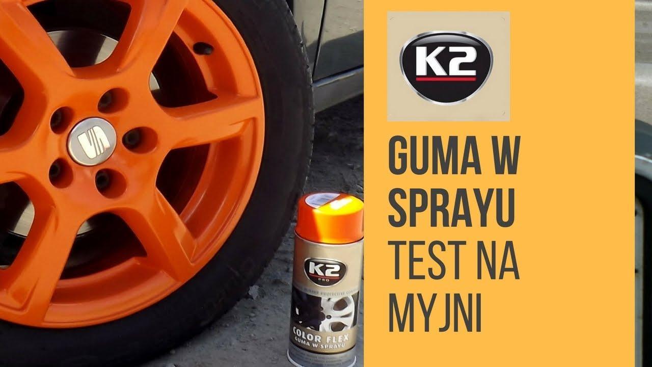Blog K2 Test Odpornosci Gumy W Sprayu K2 Color Flex Na Myjni Bezdotykowej Youtube