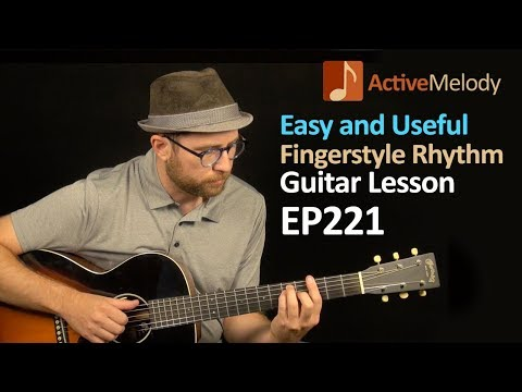 Extremely Useful Fingerstyle Rhythm Guitar Lesson - Easy Fingerstyle Guitar - EP221