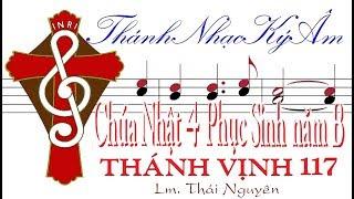 Chúa Nhật 4 Phục Sinh năm B THÁNH VỊNH ĐÁP CA 117 Lm Thái Nguyên [Thánh Nhạc Ký Âm] TnkaBPS4tn