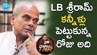 I Cried At My Daughter's Wedding - LB Sriram || Frankly With TNR || Talking Movies with iDream