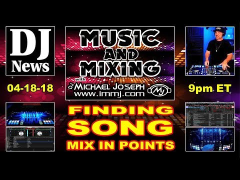 Finding The Song's Mix In Points For DJs | Music And Mixing With DJ Michael Joseph #DJNTV Episode 14