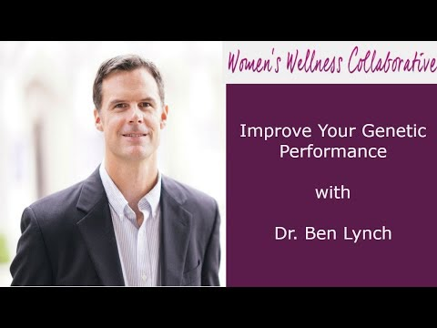 Improve Your Genetic Performance with Dr. Ben Lynch