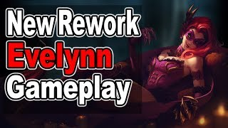 EVELYNN REWORK GAMEPLAY - League with Friends