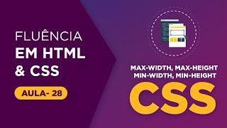Curso de HTML e CSS -Max-width, Max-height, Min-width, Min-height  [Aula 28]