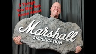 5 Things You Didn't  Know About Marshall Amps