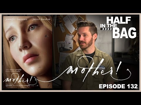 Half in the Bag Episode 132: mother!