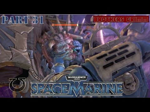 The Final Battle Brothers Grimm: Space Marine Part 31